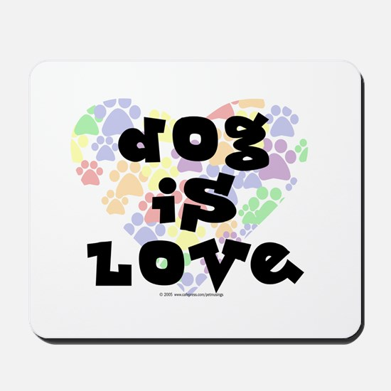 Dog is love, color Mousepad