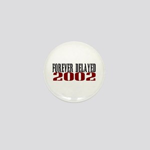 FOREVER DELAYED 2002 Mini Button