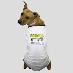 """Sleep w/ Genetics Expert"" Dog T-Shirt"