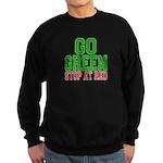 Go Green, Stop at Red Sweatshirt (dark)