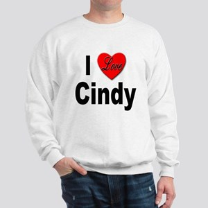 I Love Cindy (Front) Sweatshirt