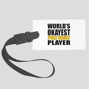Worlds Okayest Pole vault Player Large Luggage Tag