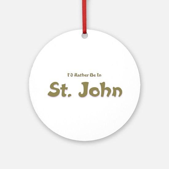 I'd Rather Be...St. John Ornament (Round)