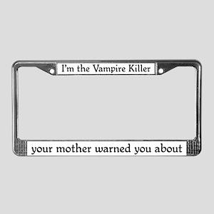 I'm the Vampire Killer License Plate Frame