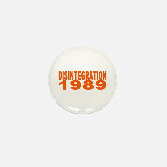 DISINTEGRATION 1989 Mini Button