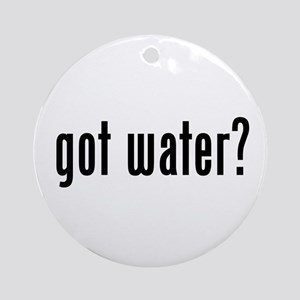 got water? Ornament (Round)