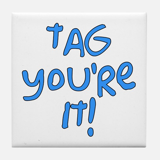 tag you're it! Tile Coaster