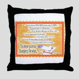 You Know You're an ER VET... Throw Pillow