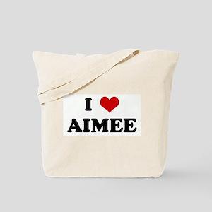 I Love AIMEE Tote Bag