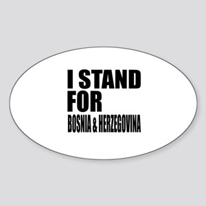 I Stand For Bosnia Sticker (Oval)