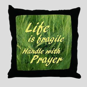 Life s Fragile Throw Pillow