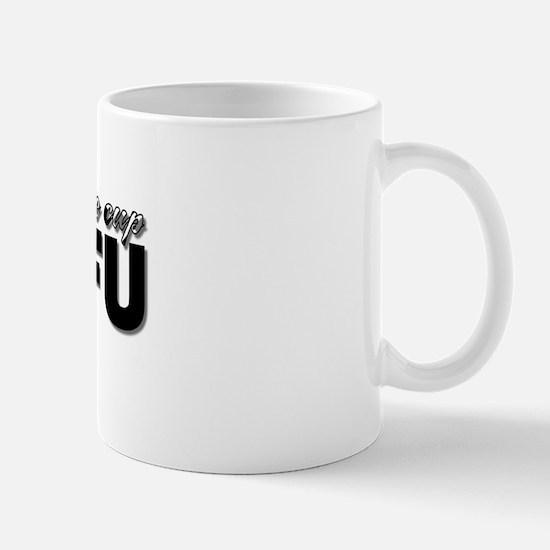 Have a nice cup of STFU Mug