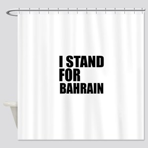 I Stand For Bahrain Shower Curtain