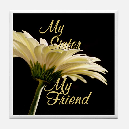 My Sister My Friend Tile Coaster
