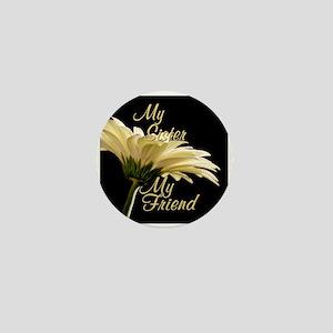 My Sister My Friend Mini Button