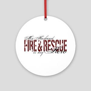 Husband My Hero - Fire & Resue Ornament (Round)