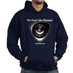 We Don't Do Pistons! - Hoodie by BoostGear.com