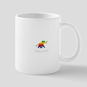 Think, period. Mug