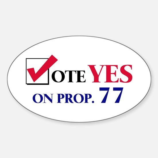 Vote YES on Prop 77 Oval Decal
