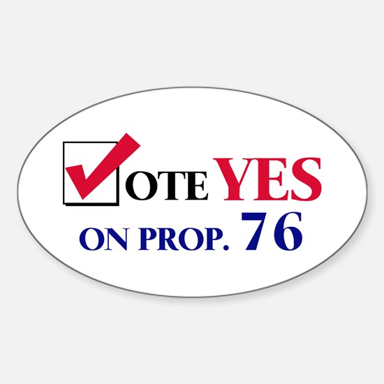 Vote YES on Prop 76 Oval Decal
