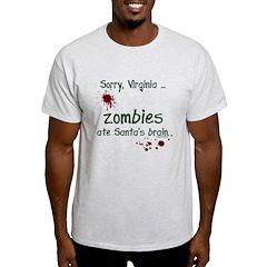 Zombies ate santa's brain T-Shirt