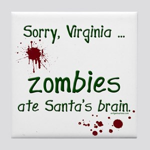 Zombies ate santa's brain Tile Coaster