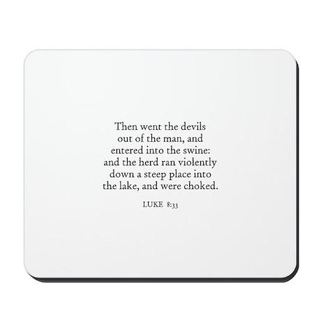 LUKE 8:33 Mousepad