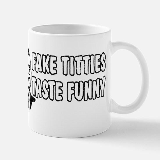 Fake Titties Taste Funny Mug