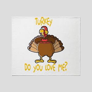 Turkey Do You Love Me? Funny Thanksg Throw Blanket