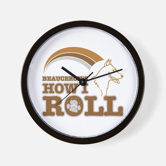 beauceron's how I roll Wall Clock