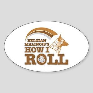 belgian malinois's how I roll Oval Sticker