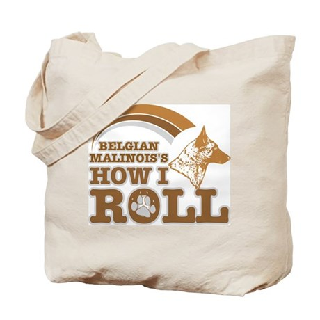 belgian malinois's how I roll Tote Bag