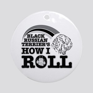 black russian terrier's how I roll Ornament (Round