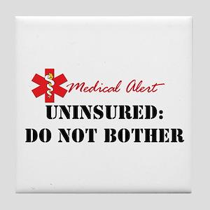 Medic Alert - Uninsured Tile Coaster