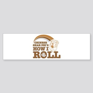 chinese shar pei's how I roll Bumper Sticker