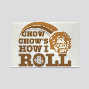 chow chow's how I roll Rectangle Magnet