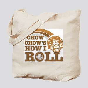 chow chow's how I roll Tote Bag
