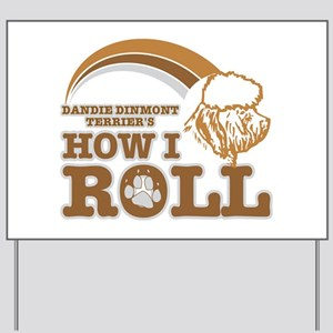 dandie dinmont terrier's how I roll Yard Sign