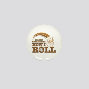 golden retriever's how I roll Mini Button