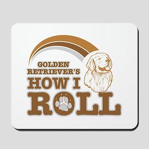 golden retriever's how I roll Mousepad