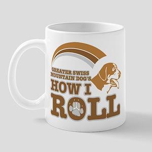 greater swiss mountain dog's how I roll Mug