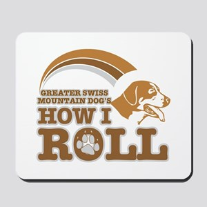 greater swiss mountain dog's how I roll Mousepad
