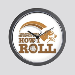 greater swiss mountain dog's how I roll Wall Clock