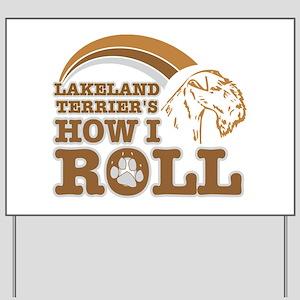 lakeland terrier's how I roll Yard Sign