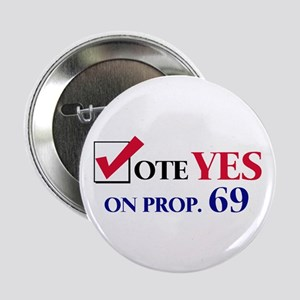 Vote YES on Prop 69 Button