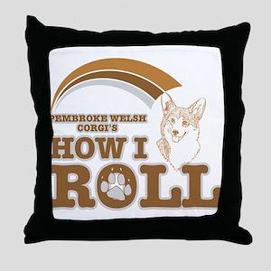 pembroke welsh corgi's how I roll Throw Pillow