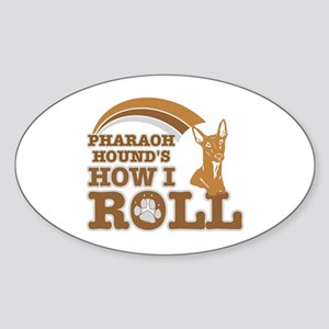 pharaoh hound's how I roll Oval Sticker