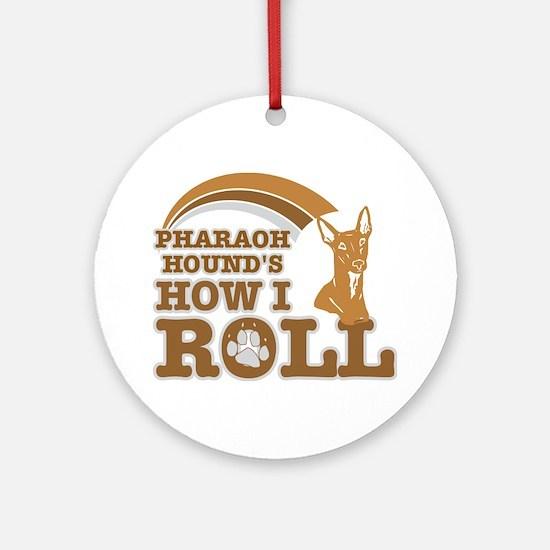 pharaoh hound's how I roll Ornament (Round)