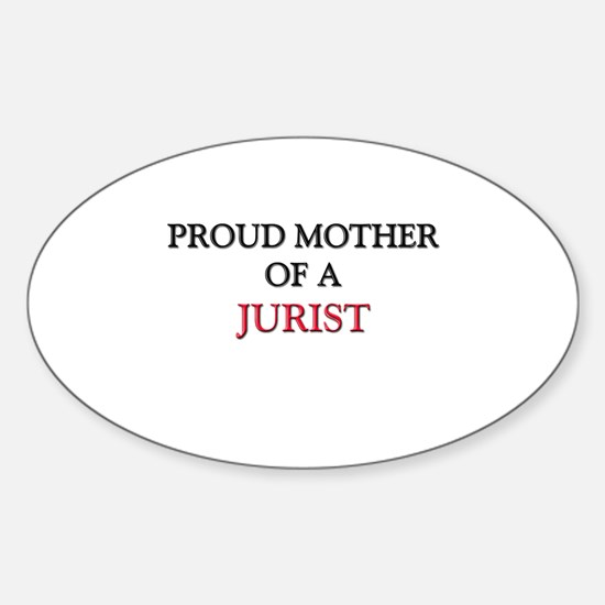 Proud Mother Of A JURIST Oval Decal