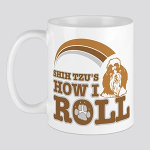 shih tzu's how I roll Mug